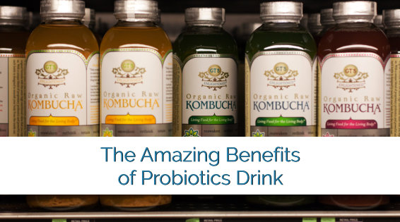 The Amazing Benefits of Probiotics Drink