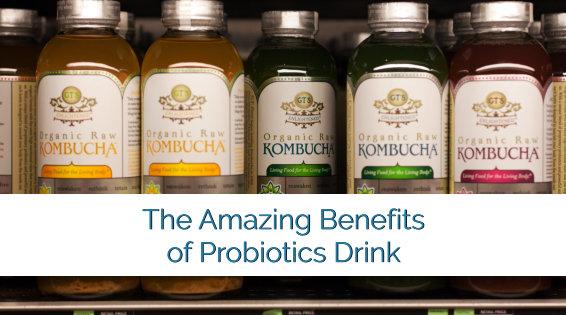 The Amazing Benefits of Probiotics Drink